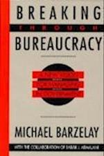 Breaking Through Bureaucracy af Michael Barzelay