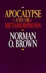 Apocalypse and/or Metamorphosis af Norman O. Brown