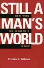Still a Man's World (Men and Masculinity, nr. 1)