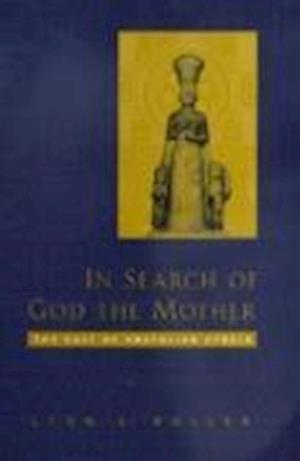In Search of God the Mother