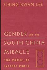 Gender and the South China Miracle af Ching Kwan Lee