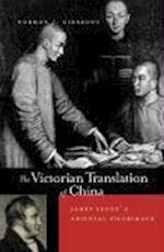 The Victorian Translation of China af Norman J. Girardot