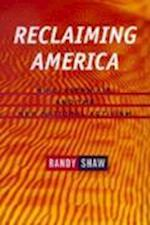 Reclaiming America af Randy Shaw