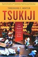 Tsukiji af Theodore C. Bestor