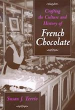 Crafting the Culture and History of French Chocolate af Susan J. Terrio