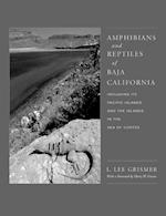 Amphibians and Reptiles of Baja California, Including Its Pacific Islands and the Islands in the Sea of Cortes af L. Lee Grismer