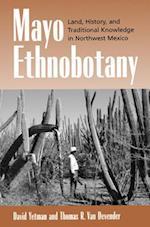 Mayo Ethnobotany af David Yetman, Thomas Van Devender