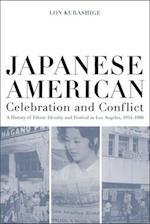 Japanese American Celebration and Conflict af Lon Kurashige