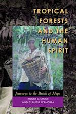 Tropical Forests and the Human Spirit af Roger D. Stone