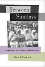 Between Sundays af Marla F. Frederick