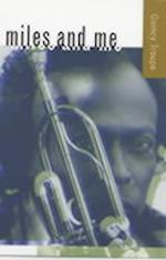 Miles and Me (George Gund Foundation Book in African American Studies)