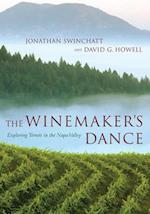The Winemaker's Dance af David G Howell, Jonathan Swinchatt, Jose F Vigil