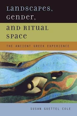 Landscapes, Gender, and Ritual Space
