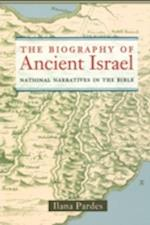 The Biography of Ancient Israel af Ilana Pardes