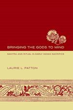 Bringing the Gods to Mind af Laurie L. Patton