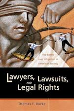 Lawyers, Lawsuits, and Legal Rights (California Series in Law, Politics & Society, nr. 2)