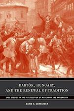 Bartok Hungary, and the Renewal of Tradition af David E. Schneider
