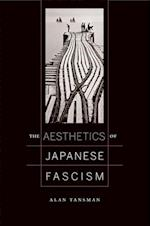 The Aesthetics of Japanese Fascism af Alan Tansman