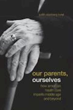 Our Parents, Ourselves