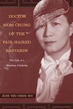 Doctor Mom Chung of the Fair-Haired Bastards