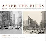 After the Ruins, 1906 and 2006 af Mark Klett, Rebecca Solnit, Philip L. Fradkin