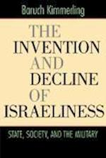 The Invention and Decline of Israeliness
