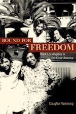 Bound for Freedom af Douglas Flamming