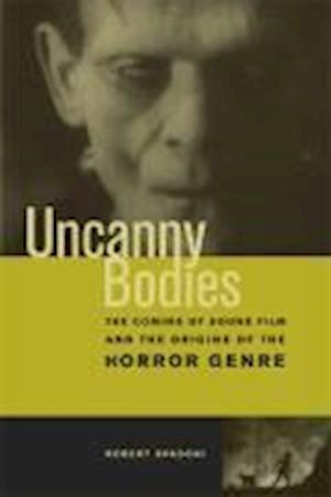 Bog, paperback Uncanny Bodies af Robert Spadoni