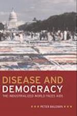 Disease and Democracy (California/Milbank Books on Health and the Public, nr. 13)