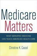 Medicare Matters (California/ Milbank Books on Health & the Public, nr. 14)