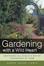 Gardening with a Wild Heart af Judith Larner Lowry