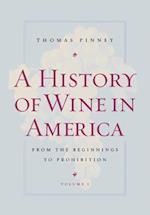 A History of Wine in America, Volume 1 af Thomas Pinney