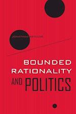 Bounded Rationality and Politics af Jonathan Bendor