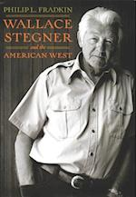 Wallace Stegner and the American West af Philip L. Fradkin