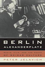 Berlin Alexanderplatz (Weimar & Now: German Cultural Criticism, nr. 37)