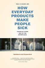 How Everyday Products Make People Sick af Paul D. Blanc