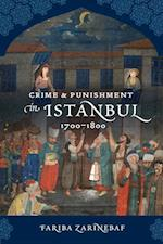 Crime and Punishment in Istanbul af Fariba Zarinebaf