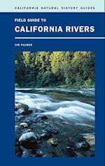 Field Guide to California Rivers (California Natural History Guides, nr. 105)