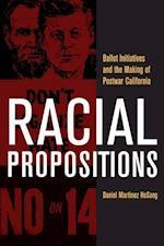 Racial Propositions af Daniel Martinez HoSang