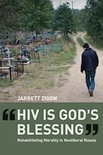HIV is God's Blessing af Jarrett Zigon
