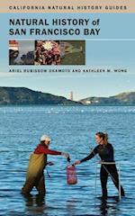 Natural History of San Francisco Bay af Ariel Rubissow Okamoto, Kathleen M Wong
