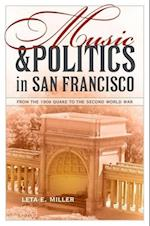 Music and Politics in San Francisco (California Studies in 20th-Century Music, nr. 13)