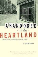 Abandoned in the Heartland af Jennifer Hamer