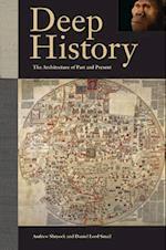 Deep History af Andrew Shryock, Felipe Fernandez Armesto, Daniel Lord Smail