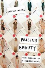 Pricing Beauty af Ashley Mears