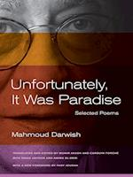 Unfortunately, It Was Paradise af Mahmoud Darwish