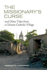 The Missionary's Curse and Other Tales from a Chinese Catholic Village af Henrietta Harrison