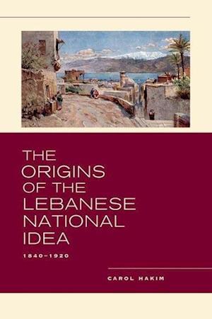The Origins of the Lebanese National Idea
