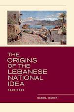 The Origins of the Lebanese National Idea af Carol Hakim