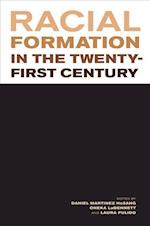 Racial Formation in the Twenty-First Century af Daniel Martinez HoSang